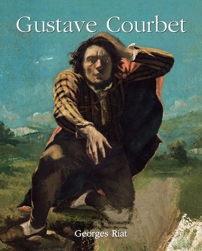 Georges Riat - Gustave Courbet.