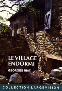 Georges Riat - Le village endormi.