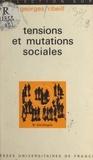 Georges Ribeill et Georges Balandier - Tensions et mutations sociales.