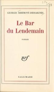 Georges Ribemont-Dessaignes - Le bar du lendemain.