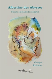 Georges Richardot - Albertine des abysses.