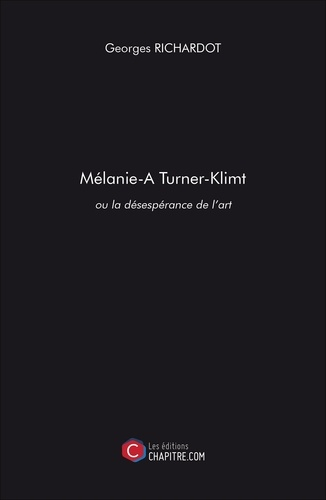 Mélanie Turner-Klimt ou la désespérance de l'art