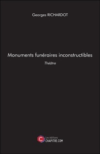 Georges Richardot - Monuments funéraires inconstructibles.