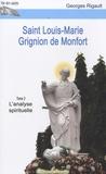 Georges Rigault - Saint Louis-Marie Grignion de Monfort - Tome 3, L'analyse spirituelle.