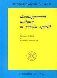 Georges Rioux et Raymond Chappuis - Développement unitaire et succès sportif.