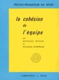 Georges Rioux et Raymond Chappuis - La cohésion de l'équipe.