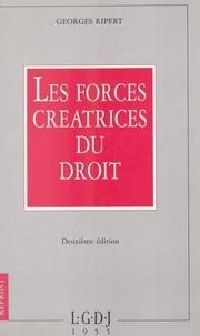 Georges Ripert - Les forces créatrices du droit.