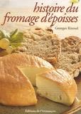 Georges Risoud - Histoire du fromage d'Epoisses - Chronique agitée d'un fromage peu banal.
