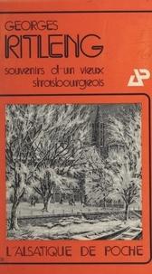 Georges Ritleng - Souvenirs d'un vieux Strasbourgeois.