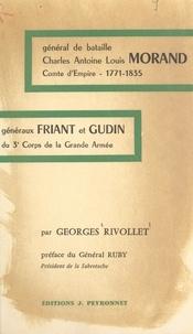 Georges Rivollet et Frédéric Ruby - Général de bataille Charles-Antoine-Louis Morand, comte d'Empire (1771-1835) - Généraux Friant et Gudin du 3e Corps de la Grande Armée.