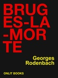 Georges Rodenbach - Bruges-la-Morte.