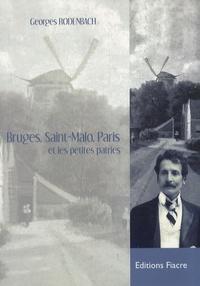 Georges Rodenbach - Bruges, Saint-Malo, Paris et les petites patries.