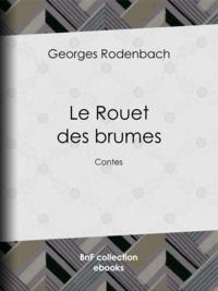 Georges Rodenbach - Le Rouet des brumes - Contes.