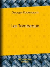 Georges Rodenbach - Les Tombeaux.