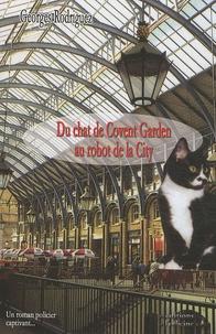 Georges Rodriguez - Du chat de Covent GVarden au robot de la City.