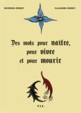 Georges Romey et Claudine Romey - Des mots pour naître, pour vivre et pour mourir.