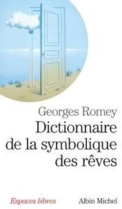 Georges Romey - Dictionnaire de la symbolique des rêves.