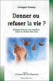 Georges Romey - Donner ou refuser la vie ? - Guérir la plus intime des blessures par le rêve éveillé libre.