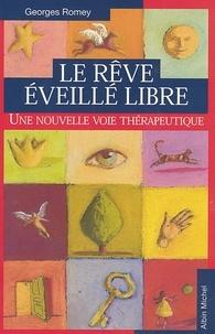 Georges Romey - Le Rêve éveillé libre.