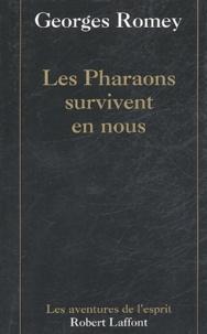 Georges Romey - Les Pharaons survivent en nous.