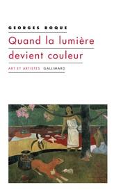 Georges Roque - Quand la lumière devient couleur.