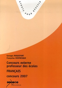 Georges Roquefort et Françoise Ventresque - Concours externe de professeurs des écoles - Français concours 2007.