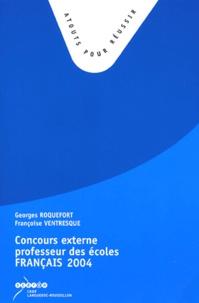 Georges Roquefort et Françoise Ventresque - Concours externe de recrutement de Professeurs des Ecoles Français - Sujets de la session 2004, propositions de corrigés.