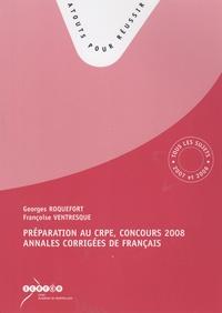 Georges Roquefort et Françoise Ventresque - Préparation au CRPE, concours 2008 - Annales corrigées de français.