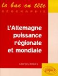 Georges Roques - L'Allemagne, puissance régionale et mondiale.