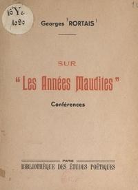 Georges Rortais - Sur les années maudites - Conférences.
