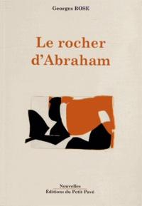 Georges Rose - Le rocher d'Abraham.