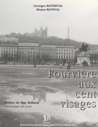 Georges Rotheval et Jean Balland - Fourvière aux cent visages.