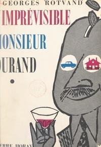 Georges Rotvand - L'imprévisible Monsieur Durand.