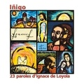 Georges Rouault - Inigo - 23 paroles d'Ignace de Loyola illustrées à la manière de Georges Rouault.