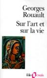 Georges Rouault - Sur l'art et sur la vie.