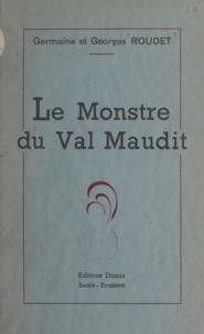 Georges Roudet et Germaine Roudet - Le monstre du Val maudit.