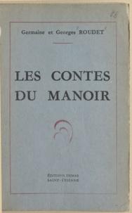 Georges Roudet et Germaine Roudet - Les contes du manoir.