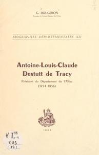 Georges Rougeron - Antoine-Louis-Claude Destutt de Tracy - Président du département de l'Allier, 1754-1836.