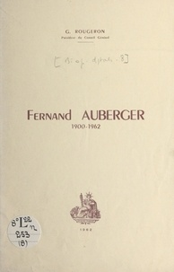 Georges Rougeron - Fernand Auberger, 1900-1962.