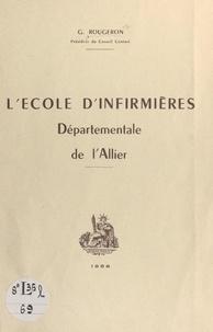 Georges Rougeron - L'école d'infirmières départementale de l'Allier.