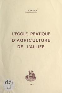 Georges Rougeron - L'École pratique d'agriculture de l'Allier.