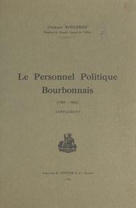 Georges Rougeron - Le personnel politique bourbonnais (1789-1965) - Supplément.