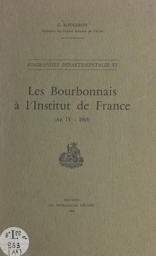 Les Bourbonnais à l'Institut de France (An IV-1965)