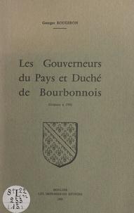 Georges Rougeron - Les gouverneurs du pays et duché du Bourbonnois (origines à 1790).