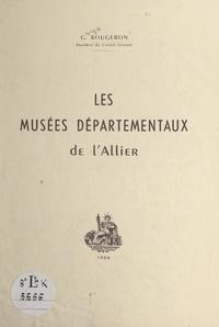 Georges Rougeron - Les musées départementaux de l'Allier.