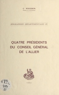 Georges Rougeron - Quatre présidents du Conseil général de l'Allier.