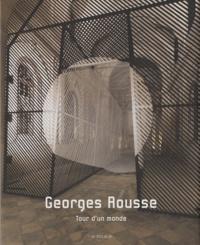 Georges Rousse et Philippe Ortel - Georges Rousse - Tour d'un monde (1981-2008).