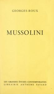 Georges Roux - Mussolini.