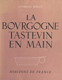 Georges Rozet et Régis Manset - La Bourgogne - Tastevin en main.