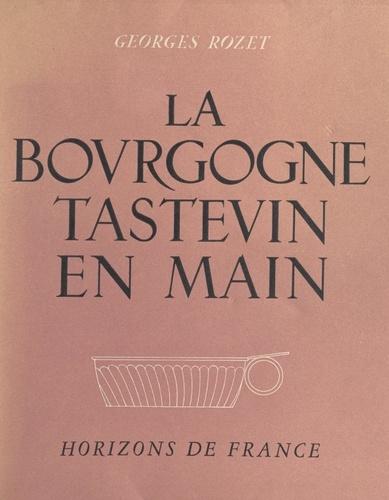 La Bourgogne. Tastevin en main